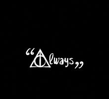 """Always"" for dark backgrounds by EF Fandom Design"