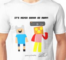 It's Never Gonna Go Away!! - Pampkanz Unisex T-Shirt