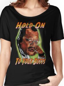 Hold on to Your Butts! Women's Relaxed Fit T-Shirt