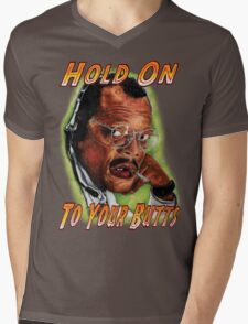 Hold on to Your Butts! Mens V-Neck T-Shirt