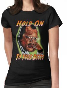 Hold on to Your Butts! Womens Fitted T-Shirt
