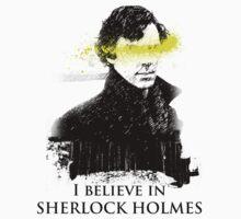 I Believe in Sherlock Holmes by hannahroar