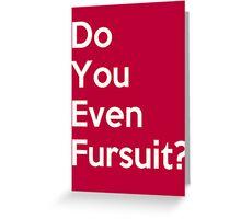 Do You Even Fursuit? Greeting Card
