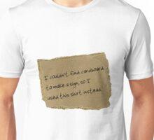 Cardboard Sign Shirt Unisex T-Shirt