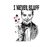 I never bluff black red white Photographic Print
