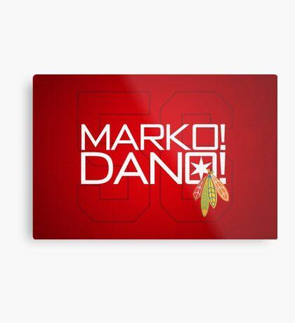 Marko! Dano! Metal Print