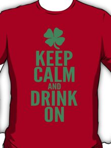 Keep Calm and Drink On T-Shirt