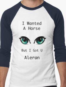 I wanted a horse, But i got you Men's Baseball ¾ T-Shirt