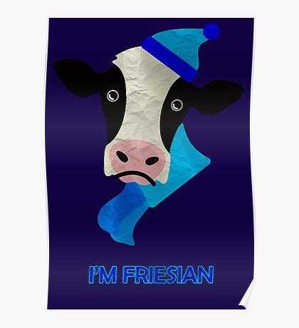 I'm Friesian Poster