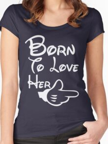 Born To Love Her Women's Fitted Scoop T-Shirt