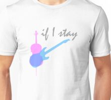If I Stay Unisex T-Shirt