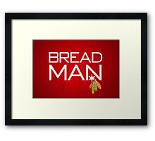 Bread Man Framed Print