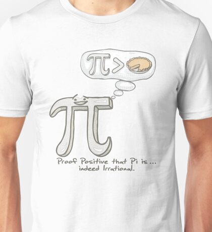 Proof Pi is Indeed Irrational Unisex T-Shirt