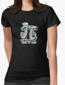 Wanna Piece of This Pi Womens Fitted T-Shirt
