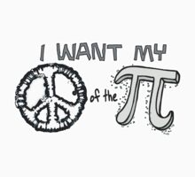I want my Peace of the Pi by MudgeStudios