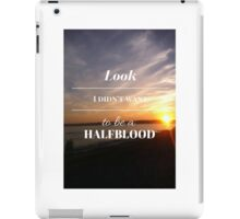 Look, I didn't want to be a Halfblood- Percy Jackson- Sunset iPad Case/Skin