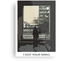 I got your swag Metal Print