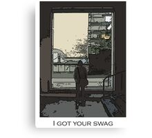 I got your swag Canvas Print