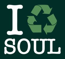 I Recycle Soul by forgottentongue