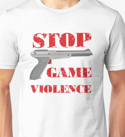 Stop Game Violence Unisex T-Shirt