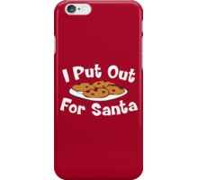 I Put Out For Santa Christmas iPhone Case/Skin