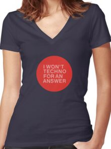 I Won't Techno for an Answer Women's Fitted V-Neck T-Shirt