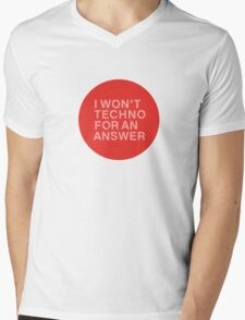 I Won't Techno for an Answer Mens V-Neck T-Shirt