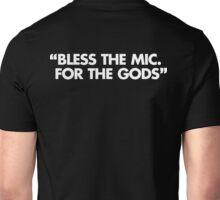 Bless The Mic. For The Gods Unisex T-Shirt