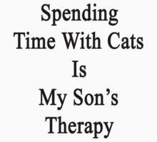 Spending Time With Cats Is My Son's Therapy by supernova23