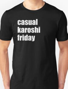 Casual Karoshi Friday T-Shirt