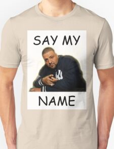 Say My Name - DJ Khaled T-Shirt