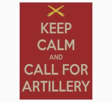 Keep Calm and Call for Artillery by Turtle6