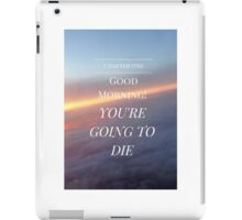 Good Morning! You're Going to Die- Magnus Chase iPad Case/Skin
