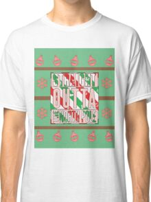 Straight Outta The North Pole Classic T-Shirt