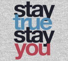 stay true stay you by lilbob1