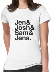 Jennifer & Josh & Sam & Jena. Womens Fitted T-Shirt