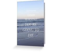 Good Morning! You're Going to Die- Magnus Chase- Beach Greeting Card