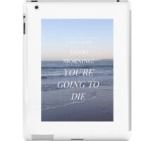 Good Morning! You're Going to Die- Magnus Chase- Beach iPad Case/Skin