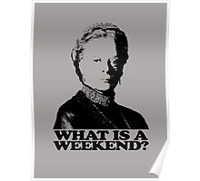 Downton Abbey What Is A Weekend Tshirt Poster