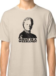 Downton Abbey What Is A Weekend Tshirt Classic T-Shirt