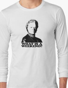 Downton Abbey What Is A Weekend Tshirt Long Sleeve T-Shirt