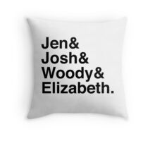 Jen & Josh & Woody & Elizabeth. Throw Pillow