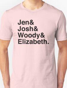Jen & Josh & Woody & Elizabeth. T-Shirt