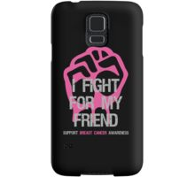 I Fight Breast Cancer Awareness - Friend Samsung Galaxy Case/Skin