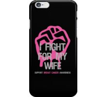 I Fight Breast Cancer Awareness - Wife iPhone Case/Skin