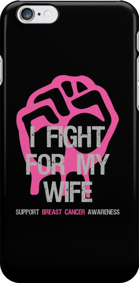 I Fight Breast Cancer Awareness - Wife by Sarah  Eldred