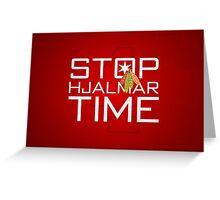 Stop, Hjalmar Time Greeting Card