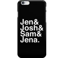 Jennifer & Josh & Sam & Jena. (inverse) iPhone Case/Skin