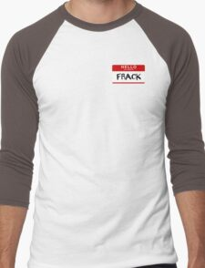 Hi Ladies, I'm Frack. T-Shirt