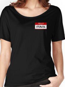 Hi Ladies, I'm Frack. Women's Relaxed Fit T-Shirt